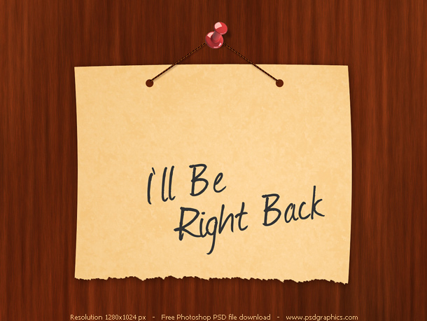 i will be right back